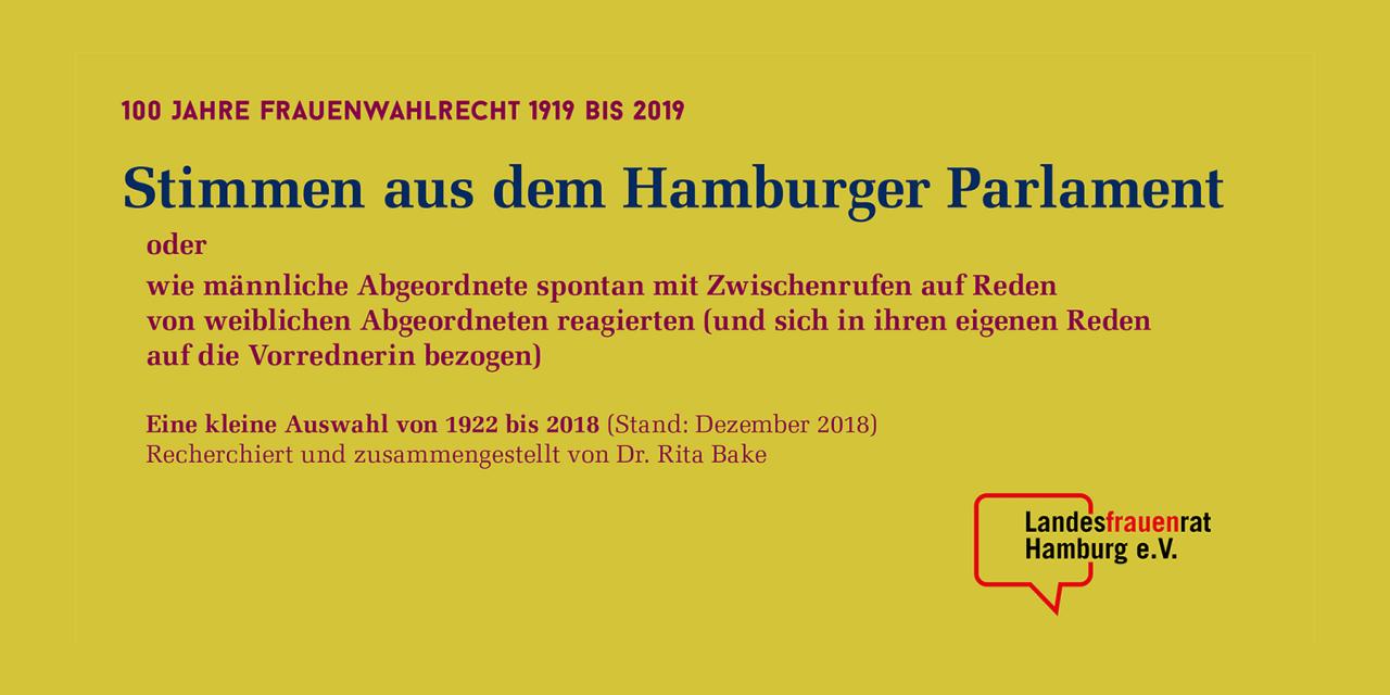 ZwischenrufeStimmen aus dem Hamburger Parlament oder wie männliche Abgenordnete spontan mit Zwischenrufen auf Reden von weiblichen Abgeordneten reagierten...